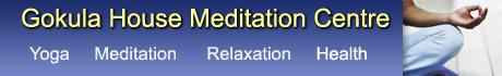 Yoga Meditation Relaxation - Gokula House